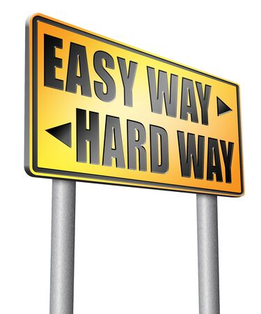 easy way: easy way or hard way road sign billboard.
