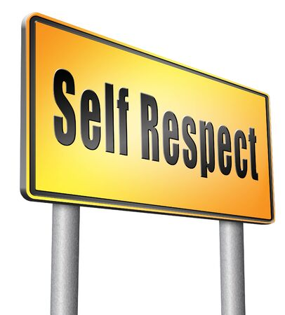 self respect: Self respect road sign billboard.