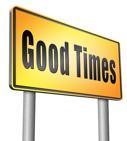 time's: Good times, road sign billboard. Stock Photo