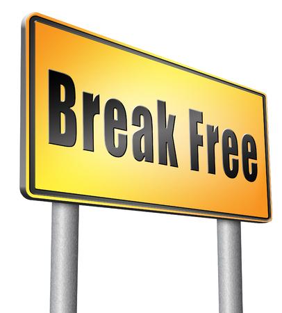 break free: Break free road sign billboard.