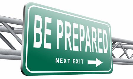 be prepared: Be prepared road sign billboard.
