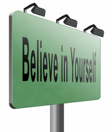 believe: Cree en ti mismo, se�al de tr�fico de la cartelera. Foto de archivo