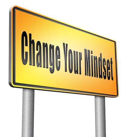 mindset: change your mindset, road sign billboard.