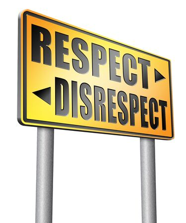 irrespeto: respetar la falta de respeto señal de tráfico de la cartelera.