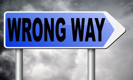 wrong: wrong way road sign billboard.
