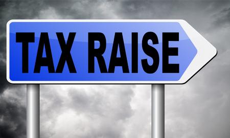 reduce taxes: tax raise road sign billboard.