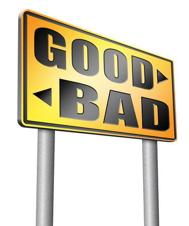 good and bad: good bad road sign billboard.