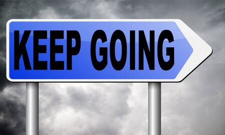 perseverance: keep going road sign billboard.