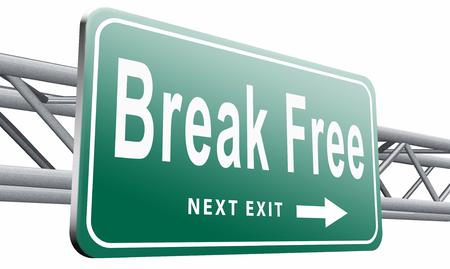 no rush: Break free road sign billboard.