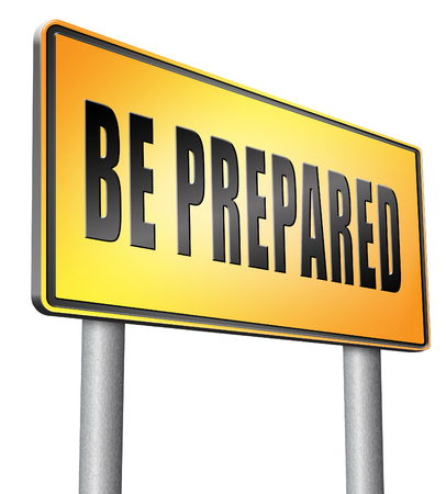 be prepared: Be prepared road sign billboard.