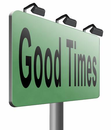 good times: Good times, road sign billboard. Stock Photo
