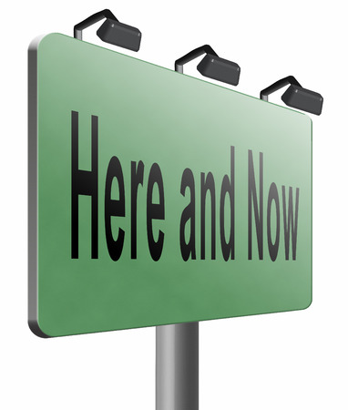 live stream sign: Here and now, road sign billboard.