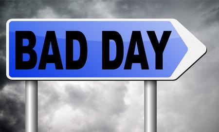 bad times: bad day road sign billboard.