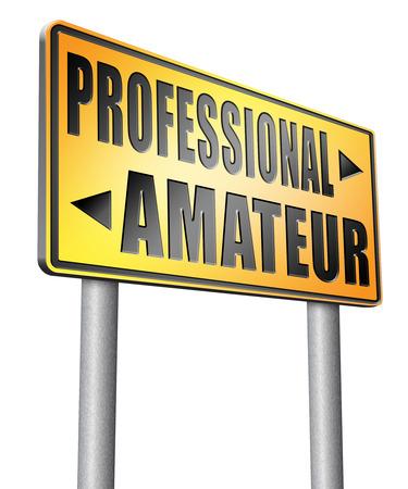 amateur: profesional de aficionados cartelera se�al de tr�fico. Foto de archivo