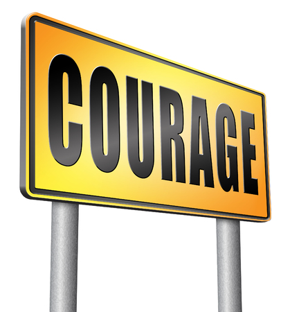 courage, road sign billboard. Banco de Imagens