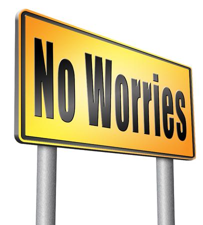 worries: no worries road sign billboard.