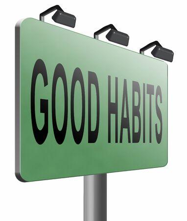 good habits: Good habits road sign billboard. Stock Photo
