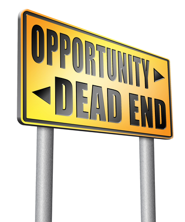 end of road: opportunity or dead end road sign billboard.
