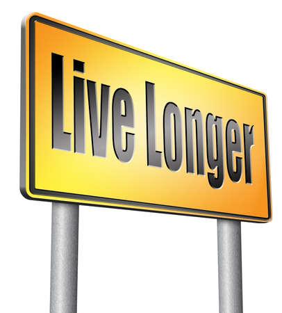 longer: live longer, road sign billboard.