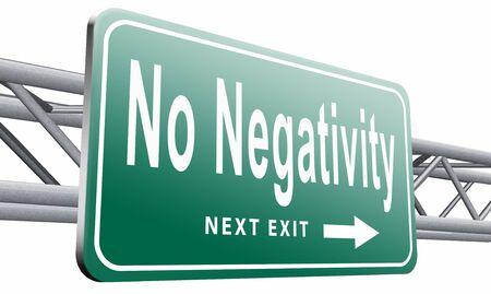 negativity: No negativity road sign billboard.