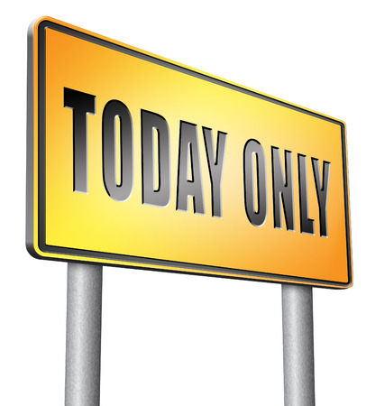 today: today only road sign billboard. Stock Photo