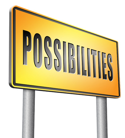potentiality: possibilities road sign billboard.