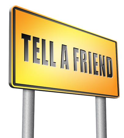 tell: tell a friend road sign billboard.