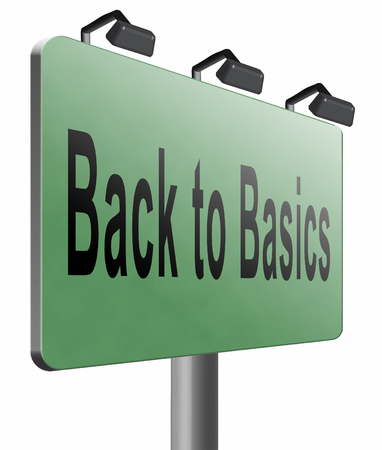 basics: Back to basics, road sign billboard. Stock Photo