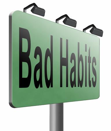 bad habits: Bad habits road sign billboard. Stock Photo