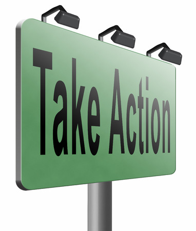 take action: take action road sign billboard. Stock Photo