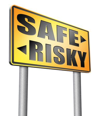 risky: safe or risky road sign billboard.