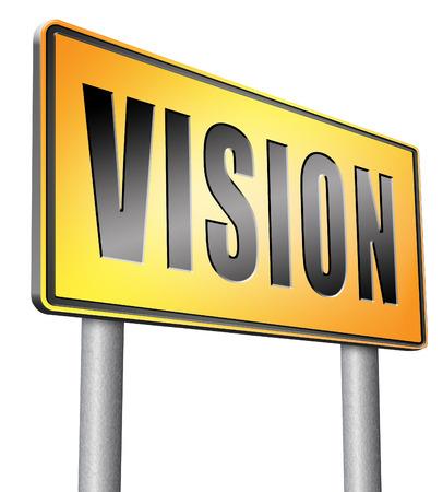 our vision: vision road sign billboard.
