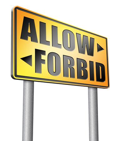 forbid: allow or forbid road sign billboard. Stock Photo