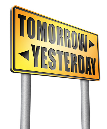 yesterday: yesterday tomorrow road sign billboard.