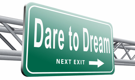Dare to dream road sign billboard.