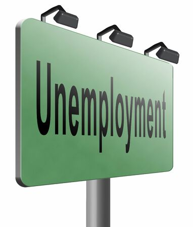 unemployment rate: Unemployment road sign billboard.