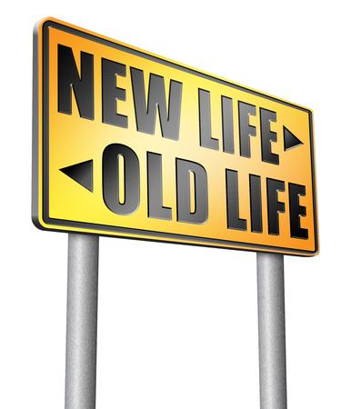 make over: new life or old life road sign billboard.
