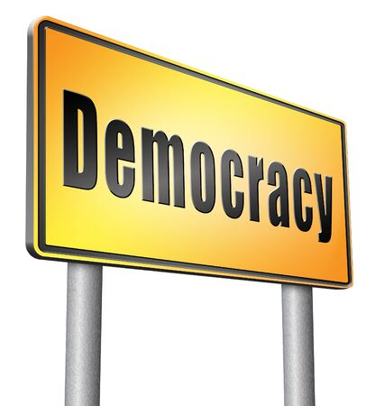 Democracy, road sign billboard.