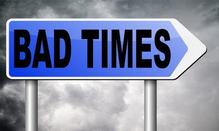 time's: bad times road sign billboard.
