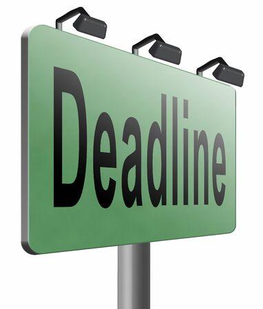 appointments: deadline, road sign billboard.