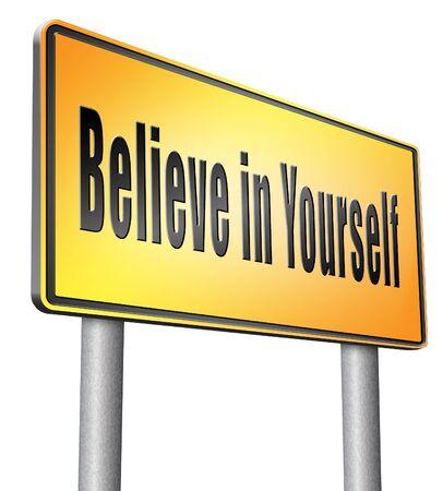 believe: Believe in yourself, road sign billboard. Stock Photo