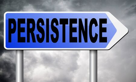 persistence: Persistence road sign billboard. Stock Photo
