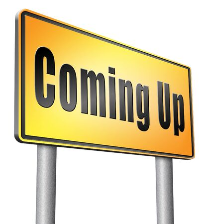 anticipated: Coming up road sign billboard.