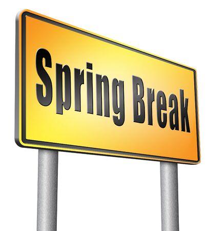 spring break: spring break, road sign billboard.