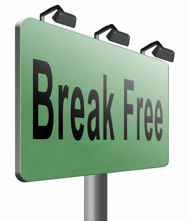 prison break: Break free, road sign billboard.