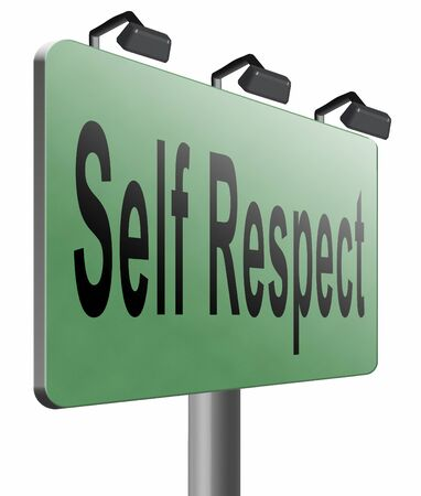 self respect: Self respect, road sign billboard. Stock Photo