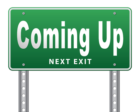 anticipated: Coming up or soon expecting in the near future, road sign billboard event or gig announcement.