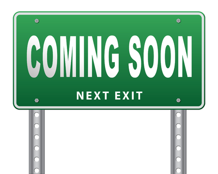 proclaim: coming soon brand new product release next up promotion and announce road sign or announcement billboard