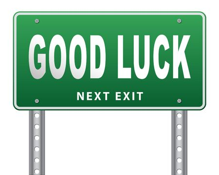 good wishes: Good luck or fortune, best wishes wish you the best of luck, road sign billboard.