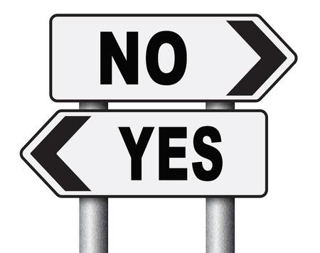 estar de acuerdo: sí o no están de acuerdo o en desacuerdo elección difícil ir por ella o no aceptar o rechazar la propuesta